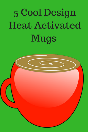 Heat Activated Mugs